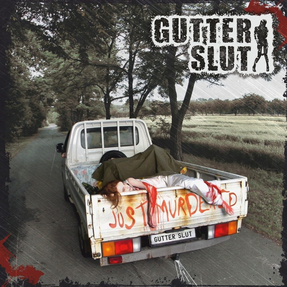 GUTTER SLUT – Just Murdered