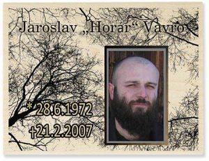 VZPOMÍNKY NA HORÁRA - Jaroslav Vavro (1972 - 2007)